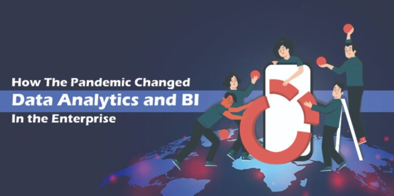 How The Pandemic Changed Data Analytics and Business Intelligence in the Enterprise